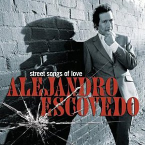 Alejandro Escovedo: Street Songs of Love (Concord)