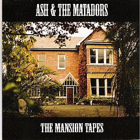 Ash and the Matadors: The Mansion Tapes (Ash)
