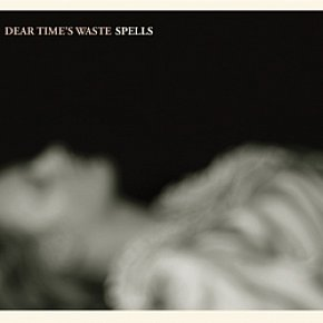 BEST OF ELSEWHERE 2010 Dear Time's Waste: Spells (DTW/Isaac)