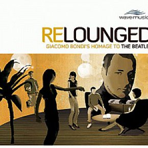 Giacomo Bondi: A Lounged Homage to the Beatles (Leader)