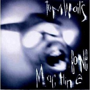Tom Waits: Bone Machine (Island)