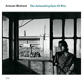 Anouar Brahem: The Astounding Eyes of Rita (ECM/Ode)