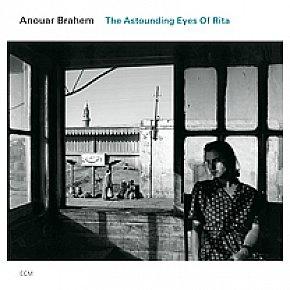 Anouar Brahem: The Astounding Eyes of Rita (ECM/Ode)