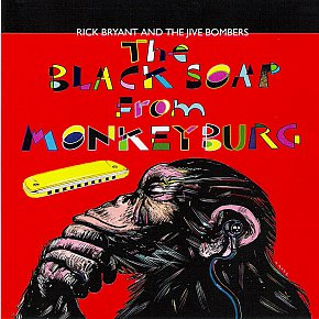 Rick Bryant and the Jive Bombers: The Black Soap from Monkeyburg (Red Rocks)