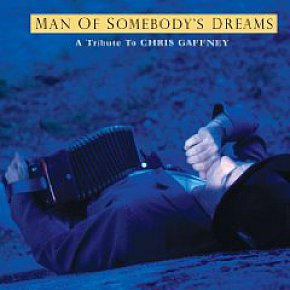 Various: Man of Somebody's Dreams: A Tribute to Chris Gaffney (YepRoc/Southbound)