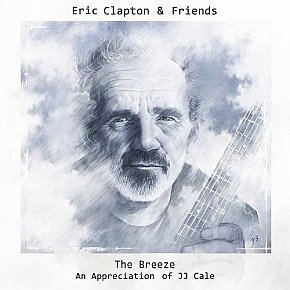 Eric Clapton and Friends: The Breeze; An Appreciation of J.J. Cale (Universal)