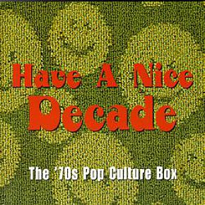 PET ROCKS AND PUNK ROCK: Have A Nice Decade; The '70s Pop Culture Box considered