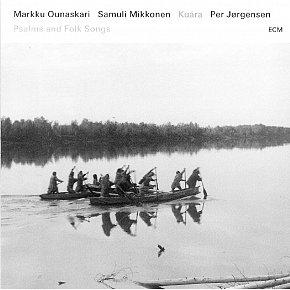 Jorgensen, Mikkonen, Ounaskari: Kuara, Psalms and Folk Songs (ECM/Ode)