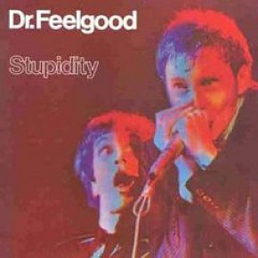 Dr Feelgood, Stupidity (1976)