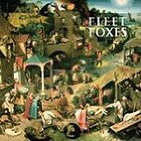 BEST OF ELSEWHERE 2008: Fleet Foxes: Fleet Foxes (SubPop/Rhythmethod)