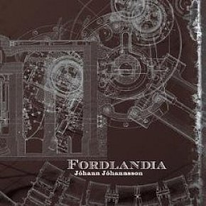 BEST OF ELSEWHERE 2008 Johann Johannsson: Fordlandia (4AD)