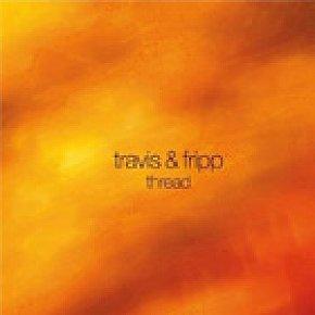 Travis & Fripp: Thread (Southbound)