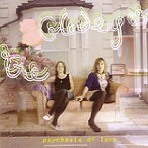The Gladeyes: Psychosis of Love (Lil' Chief)