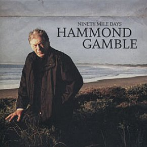 Hammond Gamble: Ninety Mile Days (Liberation)