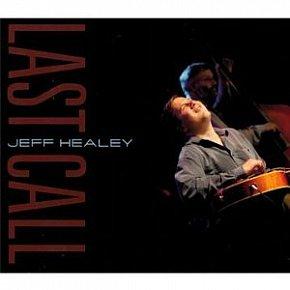 Jeff Healey: Last Call (Stony Plain/Southbound)