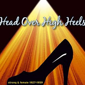 Various Artists: Head Over High Heels; Strong and Female 1927-59 (Trikont/Yellow Eye)