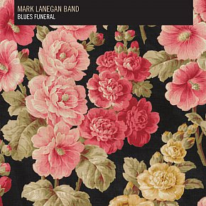 Mark Lanegan Band: Blues Funeral (4AD)