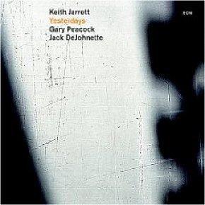 Keith Jarrett/Gary Peacock/Jack DeJohnette: Yesterdays (ECM/Ode)