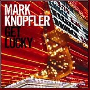 Mark Knopfler: Get Lucky (Vertigo)