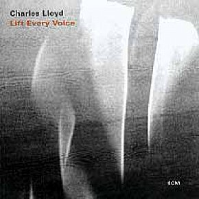 Charles Lloyd: Lift Every Voice (2002)