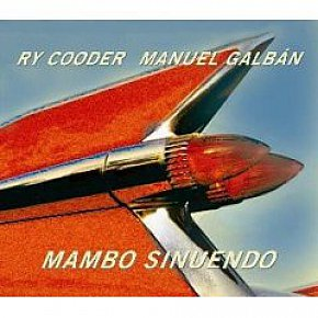 Ry Cooder and Manuel Galban: Mambo Sinuendo (2003)