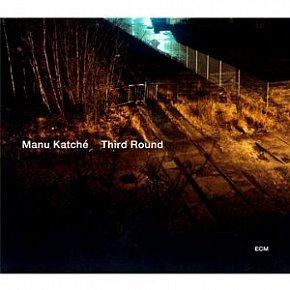Manu Katche: Third Round (ECM)