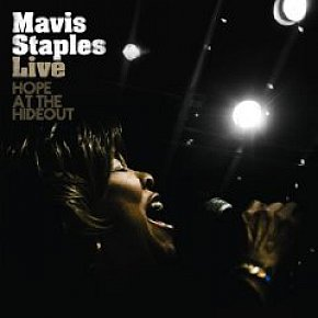 BEST OF ELSEWHERE 2008 Mavis Staples: Live. Hope at the Hideout (Anti)