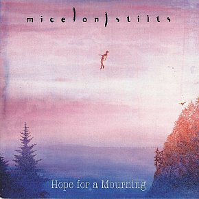 Mice on Stilts: Hope for a Mourning (bandcamp/Aeroplane)