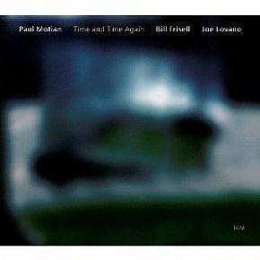 Motian/Lovano/Frisell; Time and Time Again (2007)