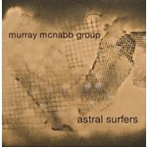 MURRAY McNABB'S ASTRAL SURFERS ALBUM (2009): Keyboardist . . . to the stars