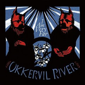 Okkervill River: I Am Very Far (Jajaguwar)