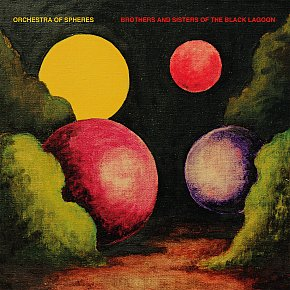 Orchestra of Spheres: Brothers and Sisters of the Black Lagoon (Fire)