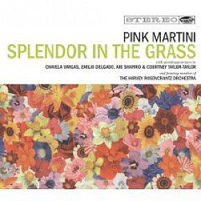Pink Martini: Splendor in the Grass (Inertia/Border)