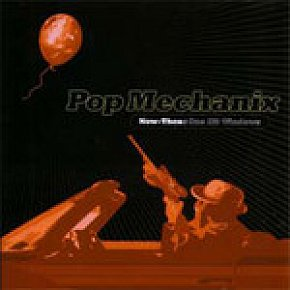 Pop Mechanix: Now-Then; One Hit Windows (Failsafe)