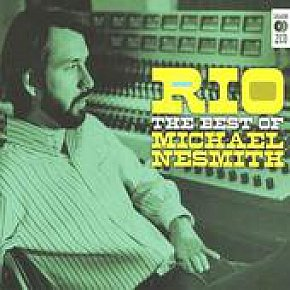 Michael Nesmith: Rio, The Best of Michael Nesmith (Music Club)