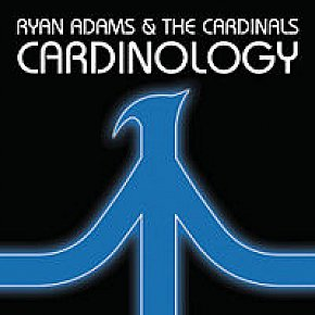 Ryan Adams and the Cardinals: Cardinology (Lost Highway)