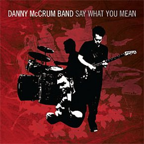 Danny McCrum Band: Say What You Mean (Paper Plane)