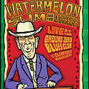 WATERMELON SLIM AND THE WORKERS; LIVE AT THE GROUND ZERO BLUES CLUB (NorthernBlues/Southbound DVD)