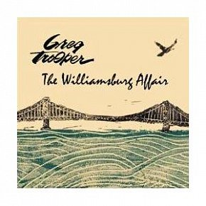 Greg Trooper: The Williamsburg Affair (52 Shakes)