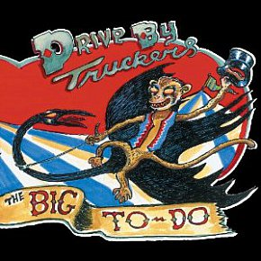 Drive-By Truckers: The Big To-Do (Pias)