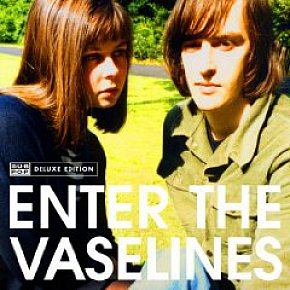 The Vaselines: Enter the Vaselines (SubPop/Rhythmethod)