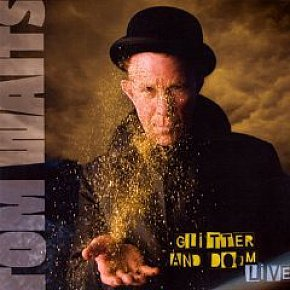Tom Waits: Glitter and Doom Live (Anti/Shock)