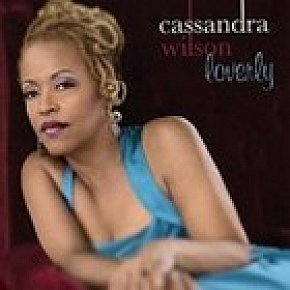 Cassandra Wilson: Loverly (Blue Note)
