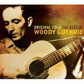 Woody Guthrie: Original Folk, The Best of Woody Guthrie (Music Club)