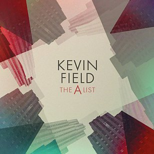 Kevin Field: The A List (Warners)