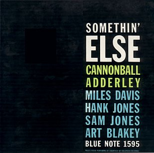 Cannonball Adderley: Somethin' Else (Blue Note/Universal)