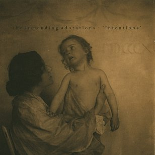 The Impending Adorations: Intentions (bandcamp)