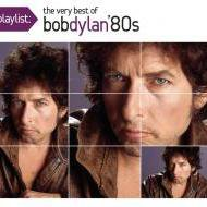 Bob Dylan: The Very Best of Bob Dylan's 80s (Sony Legacy)