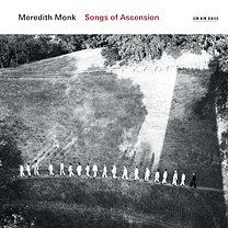 Meredith Monk: Songs of Ascension (ECM New Series)
