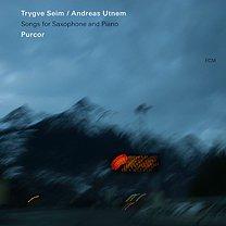 Trygve Seim/Andreas Utnem: Purcor; Songs for Saxophone and Piano (ECM/Ode)